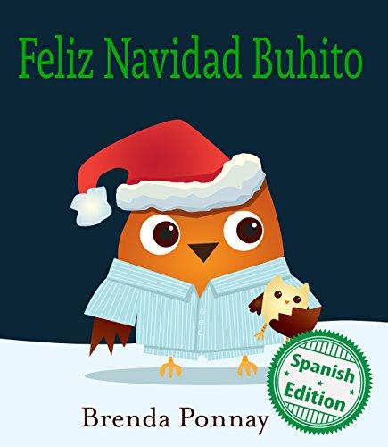Feliz Navidad Buhito (Merry Christmas, Little Hoo!) (Xist Kids Spanish Books) (Spanish Edition) (Christmas Foreign Merry Languages)