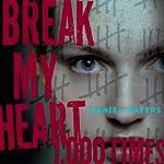 Break My Heart 1,000 Times | Daniel Waters
