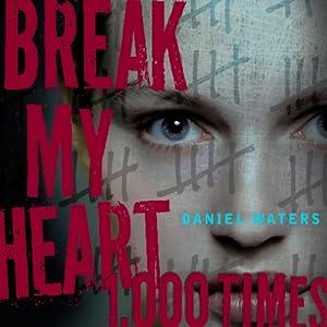 Break My Heart 1,000 Times Audiobook