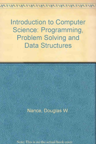 Introduction to Computer Science: Programming, Problem Solving, and Data Structures by West Group
