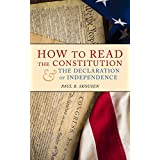 How to Read the Constitution and the Declaration of Independence: A Simple Guide to Understanding the Constitution of the United States (Freedom in America Book 1)