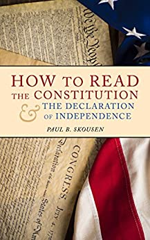 How to Read the Constitution and the Declaration of Independence: A Simple Guide to Understanding the Constitution of the United States (Freedom in America Book 1) by [Skousen, Paul B.]
