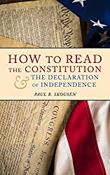 How to Read the Constitution and the Declaration of Independence: A 5000 Year Leap Constitution Companion