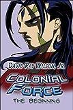 Colonial Force, David Ray Wilson, 1606726463