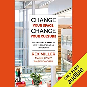 Change Your Space, Change Your Culture Hörbuch