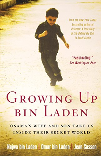 Growing Up bin Laden: Osama's Wife and Son Take Us Inside Their Secret World (Life In Saudi Arabia For A Woman)
