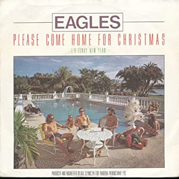 Eagles Please Come Home For Christmas.Eagles Please Come Home For Christmas Holland 45 W Ps Asylum