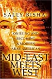 Mid-East Meets West, Sally Bishai, 0595317316