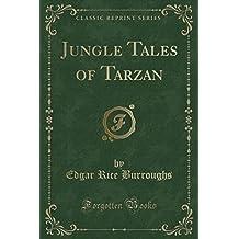 Jungle Tales of Tarzan (Classic Reprint)