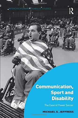 Communication, Sport and Disability (Interdisciplinary Disability Studies)
