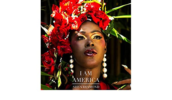 I Am America by Shea Diamond on Amazon Music - Amazon.com