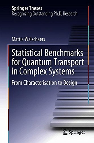 Statistical Benchmarks for Quantum Transport in Complex Systems: From Characterisation to Design (Springer Theses)