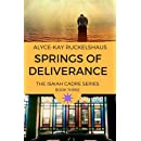 Springs of Deliverance (Isaiah Cadre Series) (Volume 3)