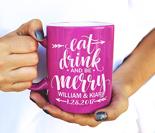 PINK Eat Drink and Be Merry Wedding Coffee Mug Personalized Bridesmaid Maid of Honor Wedding Day Favor Gift from Bride for Bridal Shower Party