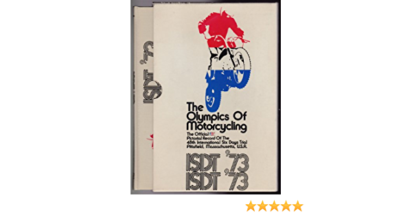 ISDT 73: the Olympics of motorcycling;: The official ...