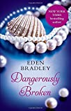 img - for Dangerously Broken (Black Lace) by Eden Bradley (2015-10-08) book / textbook / text book