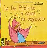 La fée Fifolette a cassé sa baguette