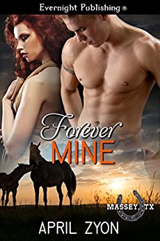 Forever Mine (Massey, TX Book 9) by [Zyon, April]