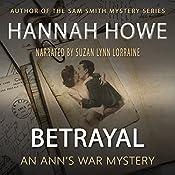 Betrayal: An Ann's War Mystery: The Ann's War Mystery Series, Book 1   Hannah Howe
