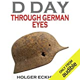 #10: D DAY Through German Eyes: The Hidden Story of June 6th 1944