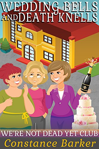 Wedding Bells And Death Knells by Constance Barker ebook deal