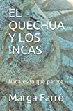 EL QUECHUA Y LOS INCAS: Nada es lo que parece