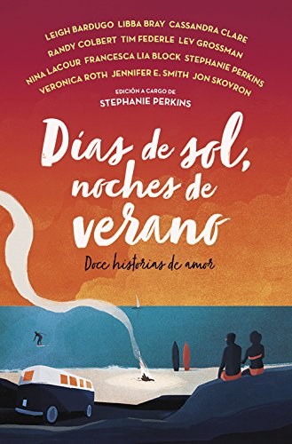 Días de sol, noches de verano: Doce historias de amor (Spanish Edition)