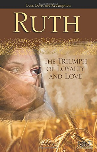 Ruth: The Triump of Loyalty and Love (Loss, Love, and Redemption) Pamphlet
