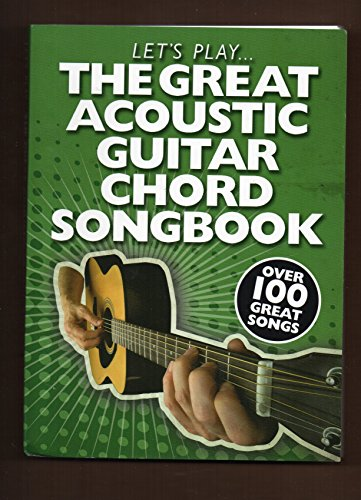 Let's Play... The Big Platinum Acoustic Guitar Chord Book: Over 100 Great Songs