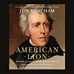 American Lion: Andrew Jackson in the White House | Jon Meacham