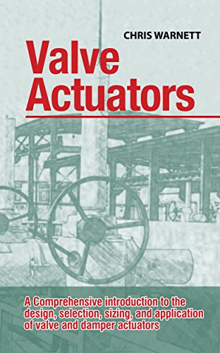 valve-actuators-a-comprehensive-introduction-to-the-design-selection-sizing-and-application-of-valve