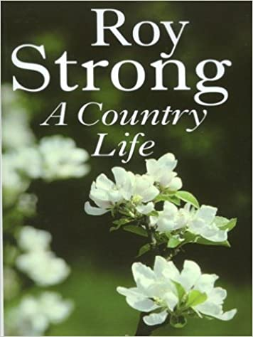 A Country Life: At Home in the English Countryside (Thorndike General): Written by Roy Strong, 2003 Edition, (Lrg) Publisher: Thorndike Press