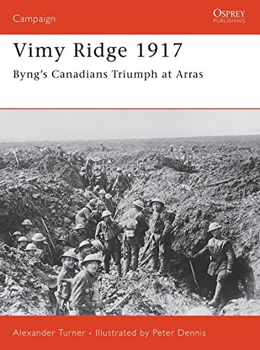 Download Vimy Ridge 1917: Byng's Canadians Triumph at Arras (Campaign) PDF