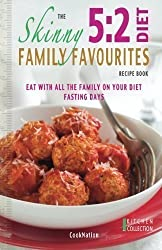 The Skinny 5:2 Diet Family Favourites Recipe Book: Eat With All The Family On Your Diet Fasting Days: 1 (Kitchen Collection) by CookNation (2013)