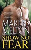 Front cover for the book Show No Fear by Marliss Melton