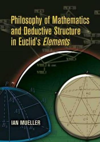 Philosophy of Mathematics and Deductive Structure in Euclid's Elements (Dover Books on Mathematics)