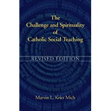 The Challenge and Spirituality of Catholic Social Teaching - Revised Edition
