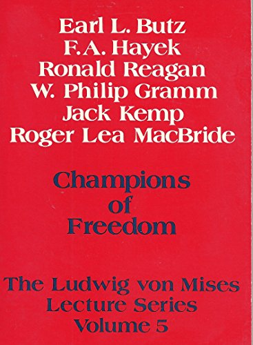 Champions of Freedom (The Ludwig von Mises Lecture Series, Volume 5) (Paperback)