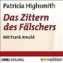 Das Zittern des Fälschers Hörbuch von Patricia Highsmith Gesprochen von: Frank Arnold