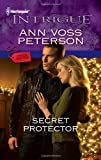 Secret Protector, Ann Voss Peterson, 0373695799