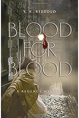Blood for Blood: A Regency Mystery (Regency Mysteries) by S. K. Rizzolo (2008-02-01) Paperback