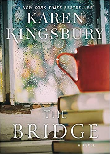 Amazon Fr The Bridge A Novel Karen Kingsbury Livres