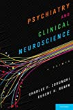 Psychiatry and Clinical Neuroscience : A Primer, Zorumski, Charles and Rubin, Eugene, 0199360561