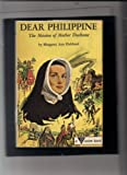 img - for Dear Philippine the Mission of Mother Duchesne book / textbook / text book