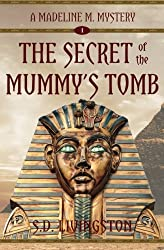 The Secret of the Mummy's Tomb (Madeline M. Mysteries) (Volume 1)
