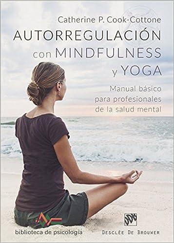 Autorregulación con mindfulness y yoga : manual básico para ...