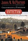 Front cover for the book Crossroads of Freedom: Antietam by James M. McPherson