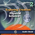 Exploring Creation with Physical Science | Jay Wile