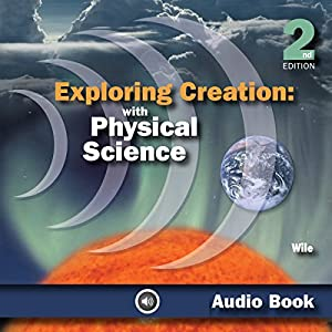Exploring Creation with Physical Science Audiobook