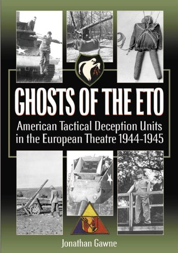 ghosts-of-the-eto-american-tactical-deception-units-in-the-european-theater-1944-1945